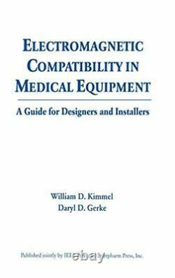 ELECTROMAGNETIC COMPATIBILITY IN MEDICAL EQUIPMENT A By William D. Kimmel VG