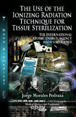 Medical Devices and Equipment Ser. The Use of the Ionizing Radiation