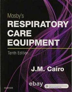 Mosby's Respiratory Care Equipment by Cairo PhD RRT FAARC, J. M. (Paperback)