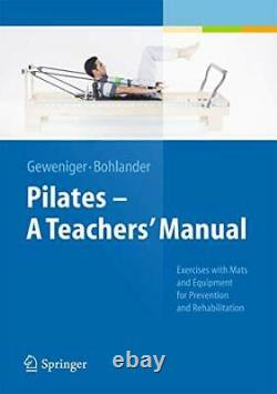 Pilates A Teachers Manual Exercises with Mats and Equipment for Preventio