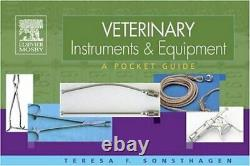Veterinary Instruments and Equipment A Pocket Guide by Sonsthagen BS LVT, Te